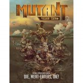 Mutant: Year Zero Zone Compendium 3: Die, Meat Eaters,...
